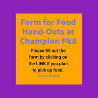 says: Form for Food Hand-Outs at Champion PK8 - Please fill out the form by clicking on the LINK if you plan to pick up food.