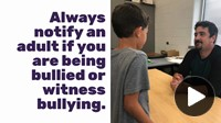Picture of student and teacher talking says: always notify and adult if you are being bullied or witness bullying
